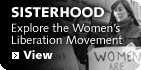 Sisterhood and After: An Oral History of the Women's Liberation Movement