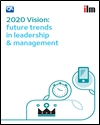 2020 vision: future trends in leadership and management