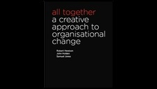 All together: a creative approach to organisational change