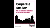 Corporate sexism: the sex industry's infiltration of the modern workplace