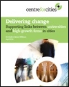 Delivering change: supporting links between universities and high-growth firms in cities