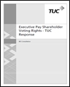 Executive pay shareholder voting rights: TUC response
