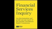 Financial services inquiry: sex discrimination and gender pay gap report of the Equality and Human Rights Commission