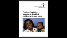 Finding flexibility: parents of disabled children and paid work