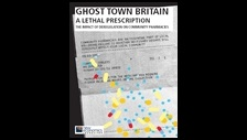 Ghost town Britain a lethal prescription: the impact of deregulation on community pharmacies