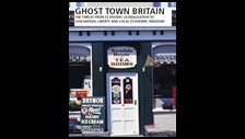 Ghost town Britain: the threat from economic globalisation to livelihoods, liberty and local economic freedom