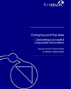 Going beyond the idea: delivering successful corporate innovation: summary