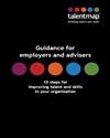 Guidance for employers and advisers; 10 steps for improving talent and skills in your organisation