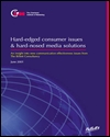 Hard edged consumer issues and hard nosed media solutions