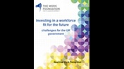 Investing in a workforce fit for the future: challenges for the UK government