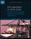 IoD exporters 2004-2005: foreign markets, business performance and trading experiences