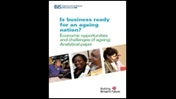 Is business ready for an ageing nation? Economic opportunities and challenges of ageing: analytical paper