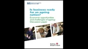 Is business ready for an ageing nation? Economic opportunities and challenges of ageing: discussion paper