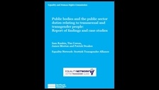 Public bodies and the public sector duties relating to transsexual and transgender people: report of findings and case studies
