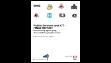 Public services and ICT: final report: how can ICt help improve quality, choice and efficiency in public services?