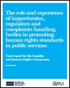 The role and experience of inspectorates, regulators and complaints-handling bodies in promoting human rights standards in public services: final report for the Equality and Human Rights Commission