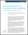 Six steps to transform your marketing and sales capabilities