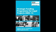 Strategic funding programme for legal projects 2009-12: guidance notes for completing the 2009/10 application form