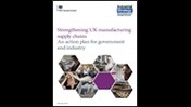 Strengthening UK manufacturing supply chains: an action plan for government and industry