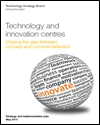 Technology and innovation centres: closing the gap between concept and commercialisation