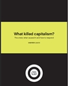 What killed capitalism?