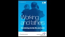 Working and fathers, Combining family life and work