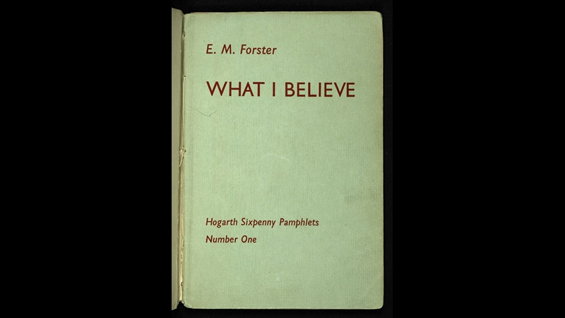 What I believe by E M Forster
