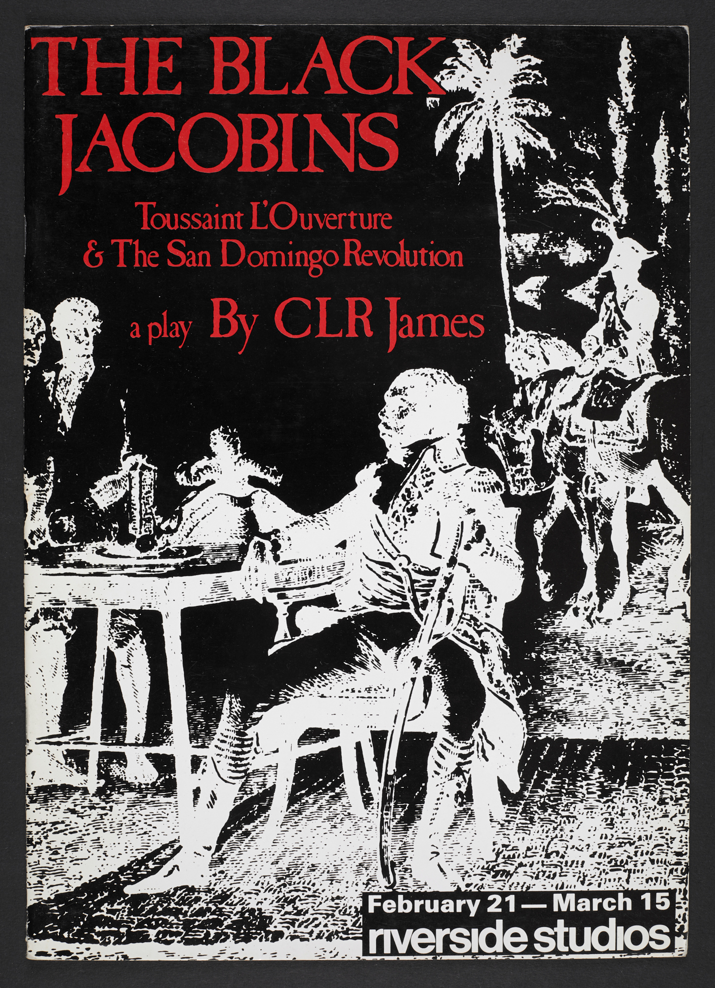 Cover image, showing a posterized print of Toussaint L'Ouverture, from the programme for The Black Jacobins, a play by C L R James, February 21 to March 15 1986, Riverside Studios