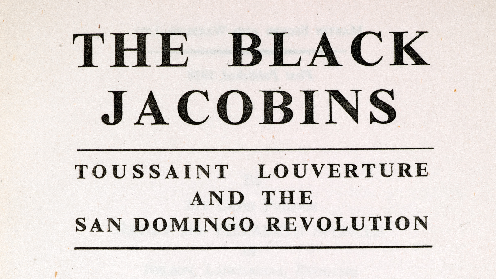 An introduction to C L R James's 'The Black Jacobins'