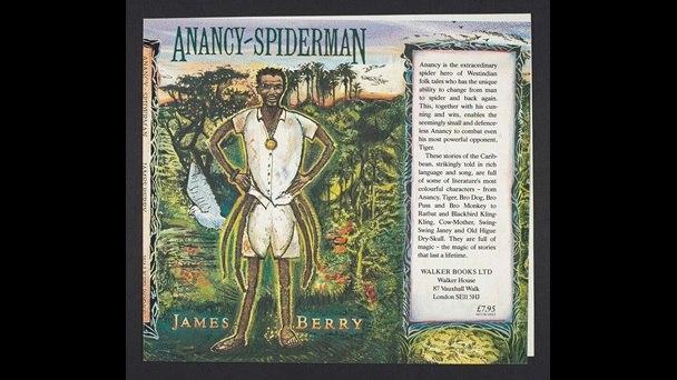 The front cover of James Berry's 'Anancy-Spiderman'. The Anacy-Spiderman is standing with his hands on his hips in front of a luscious green landscape.