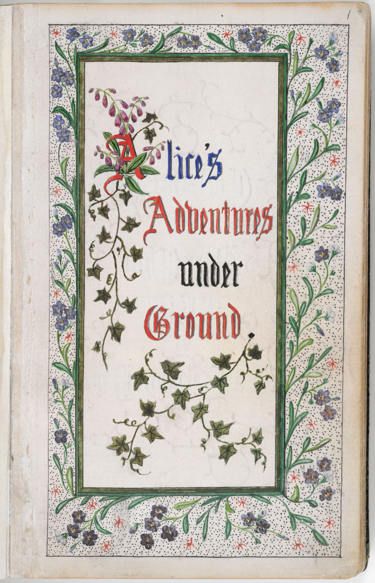 Alice's Adventures Under Ground', the original manuscript version of Alice's Adventures in Wonderland [folio: 1r]