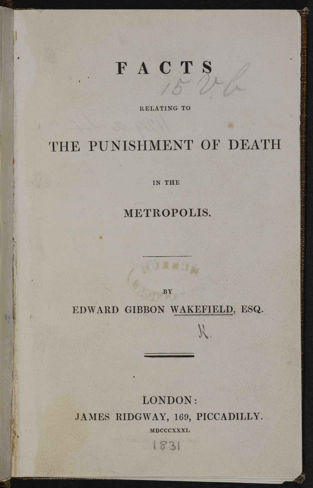Facts Relating to the Punishment of Death in the Metropolis [page: title page]