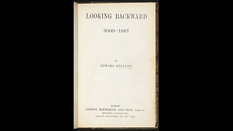 Looking Backward, 2000-1887, a utopian novel
