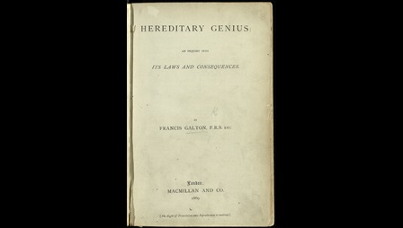 Hereditary Genius, a 19th century theoretical basis for eugenics