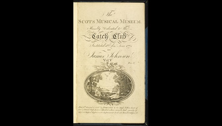 The Scots Musical Museum, a collection of songs