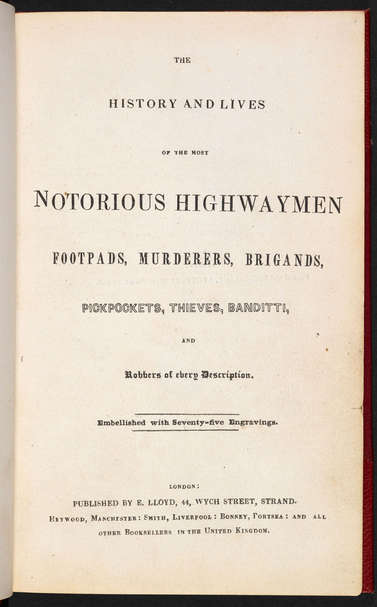 Lives of the most notorious highwaymen, footpads and murderers