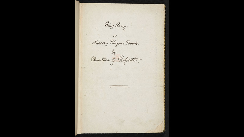 Manuscript of Sing Song, a collection of nursery rhymes by Christina Rossetti