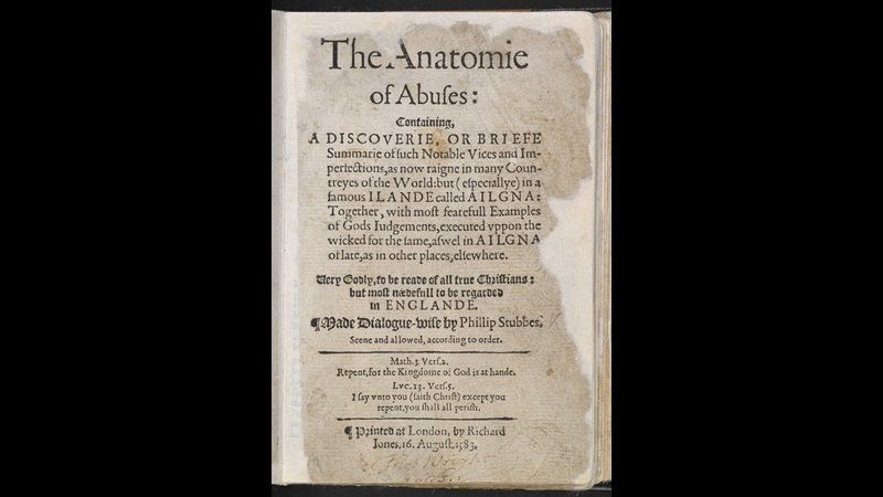 The Anatomy of Abuses by Philip Stubbes, 1583