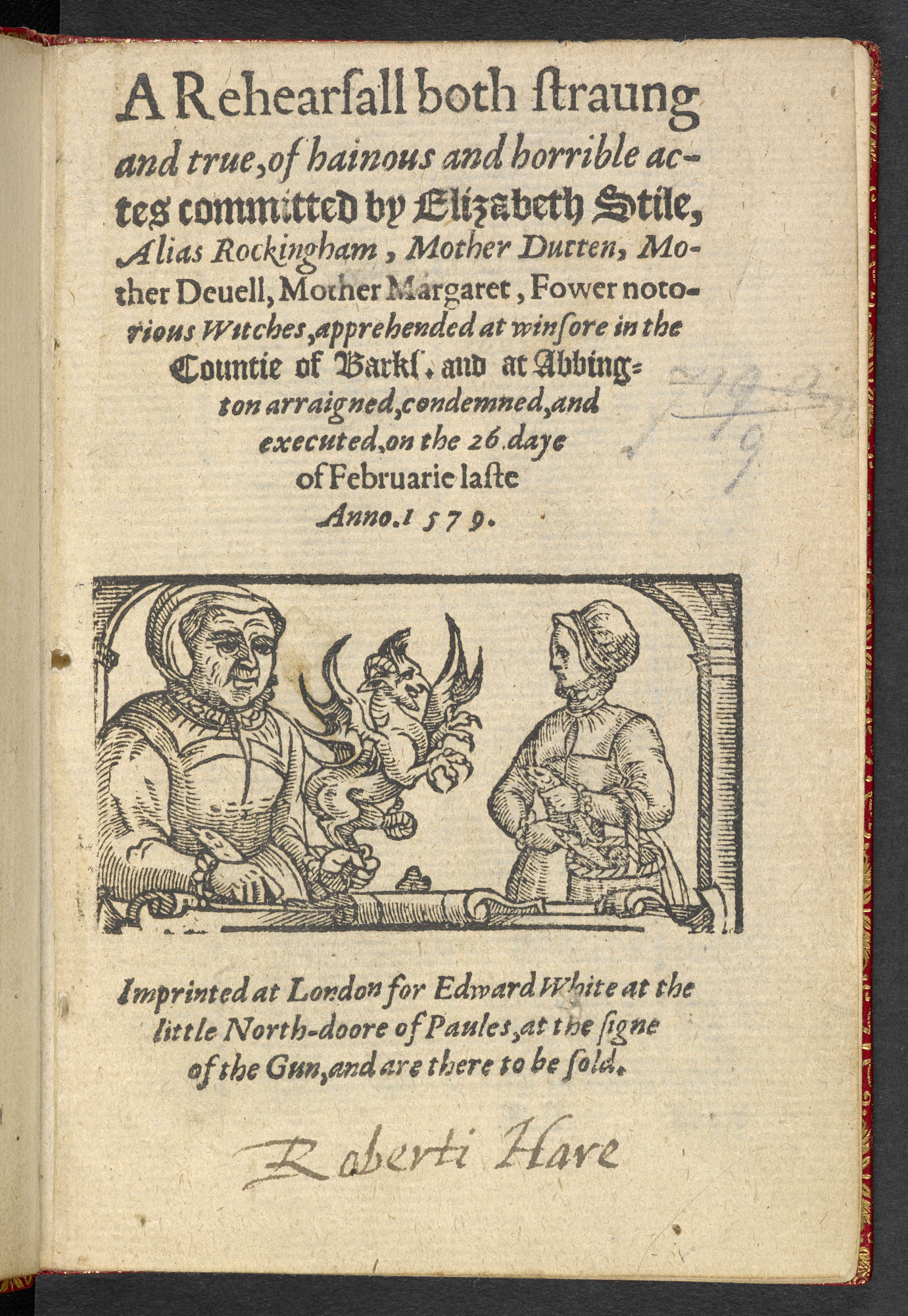 Witchcraft pamphlet: A Rehearsal both Strange and True, 1579