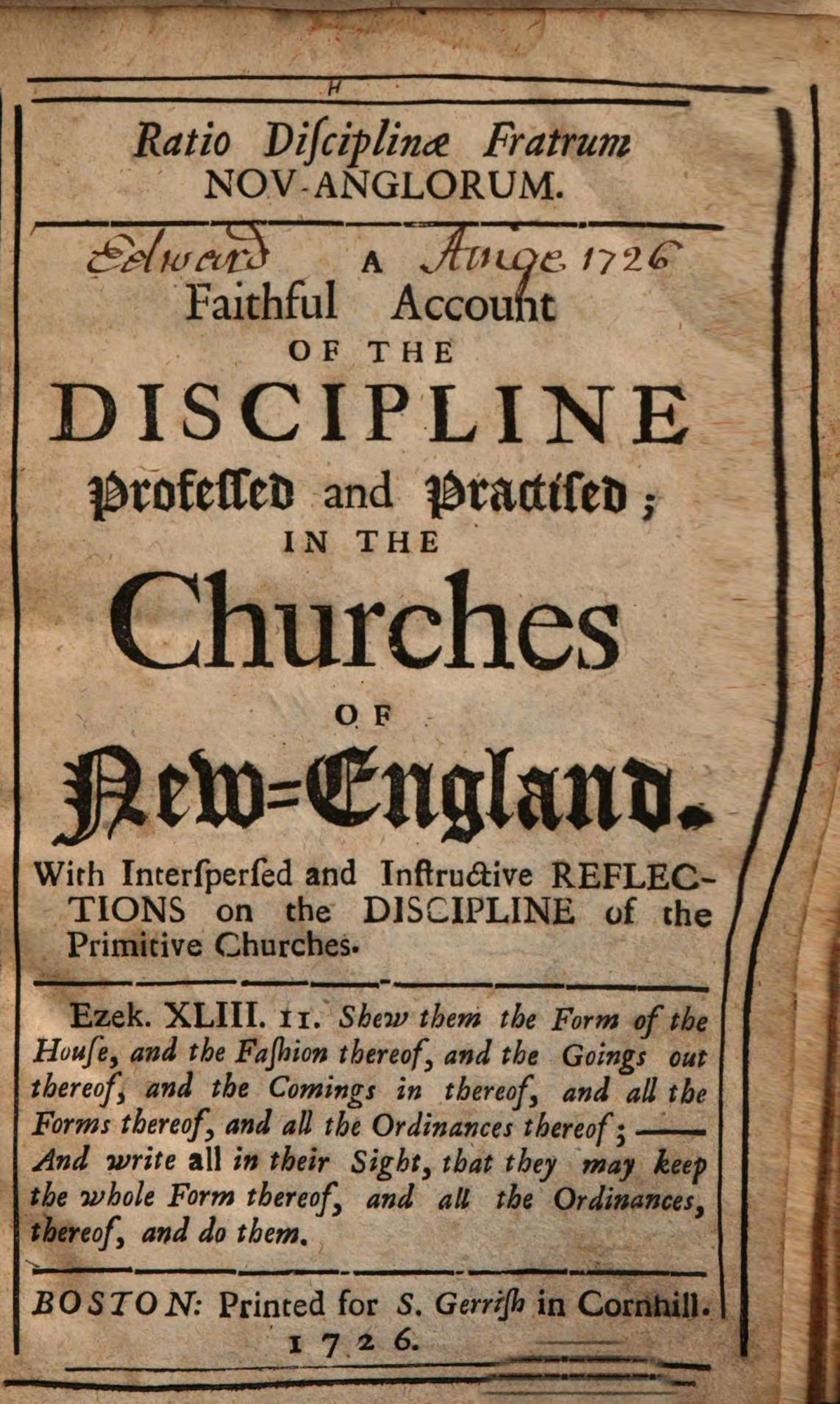 An 18th century guide to the principles and practices of New England's churches. Title Page announces 'A faithful account of the discipline professed and practiced in the Churches of New England'