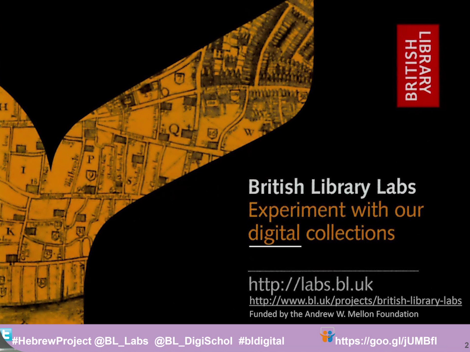 British Library Labs: Using the Library's Digital Collections and Data by Mahendra Mahey, British Library Labs Manager, British Library.
