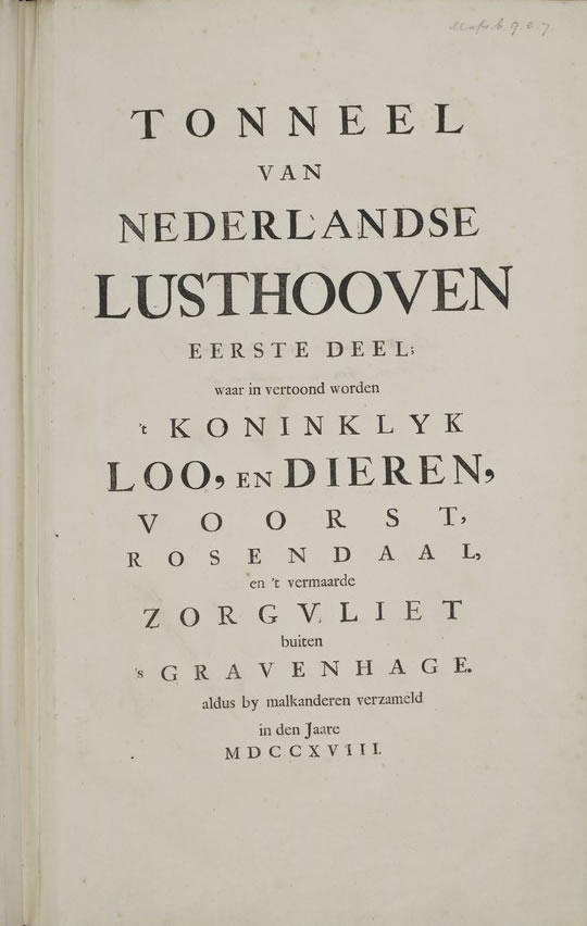 On this specially printed Volume 1 title page Beudeker announces: 'The Theatre of Dutch Pleasure Gardens. First Part displaying the royal palace of Loo and Dieren, Voorst, Rosendael and the celebrated Zorgvliet outside The Hague. Assembled in the year 1718.'