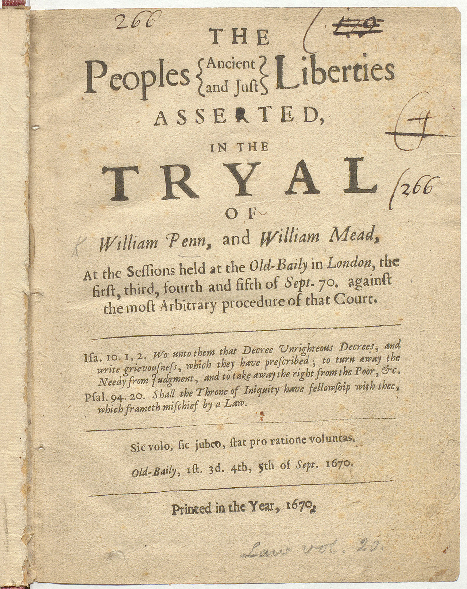 The Peoples Ancient and Just Liberties asserted in the trial of William Penn and William Mead