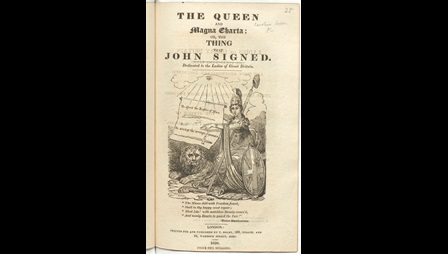 Title page to 'The Queen and Magna Charta; or that thing that John signed'. The illustration depicts Britannia holding up a copy of magna carta. Next to her is a lion