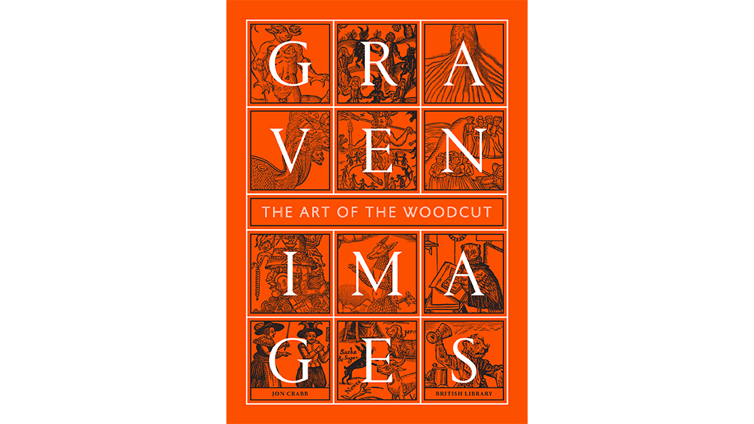 Graven Images The Art of Woodcut, Jon Crabb, British Library Publishing