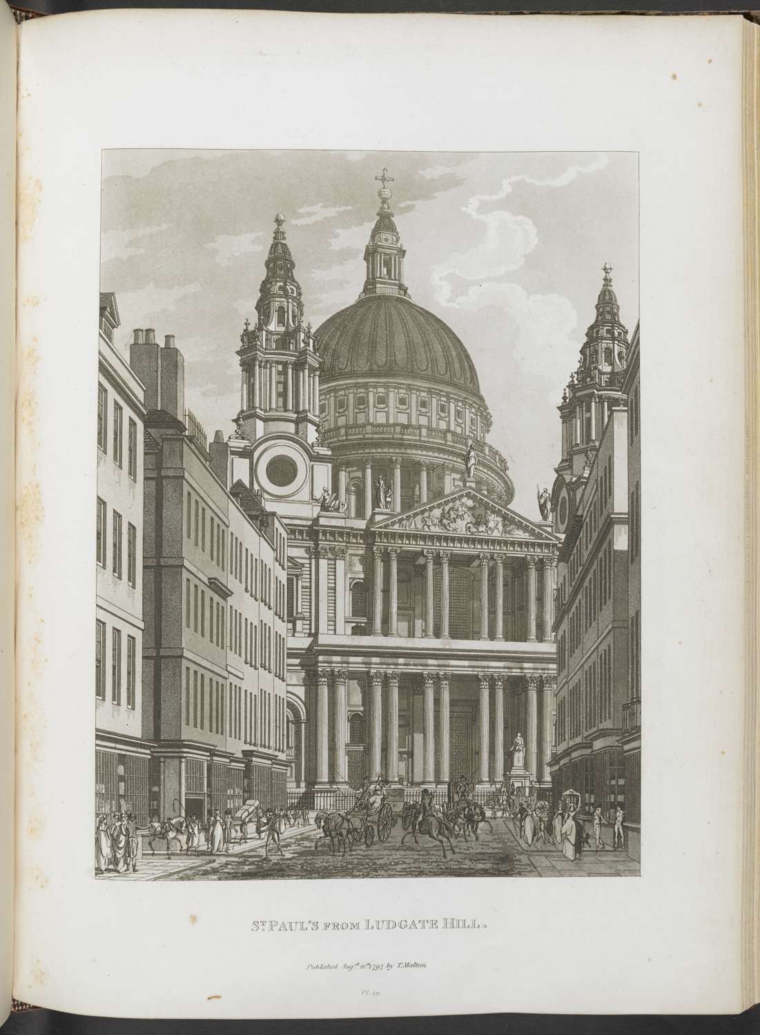 Thomas Malton, ST. PAUL'S FROM LUDGATE HILL, from Malton's A Picturesque Tour Through the Cities of London and Westminster, (London: Thomas Malton, 1797), etching and aquatint, 43.0 x 32.0 cm, 190.f.7.