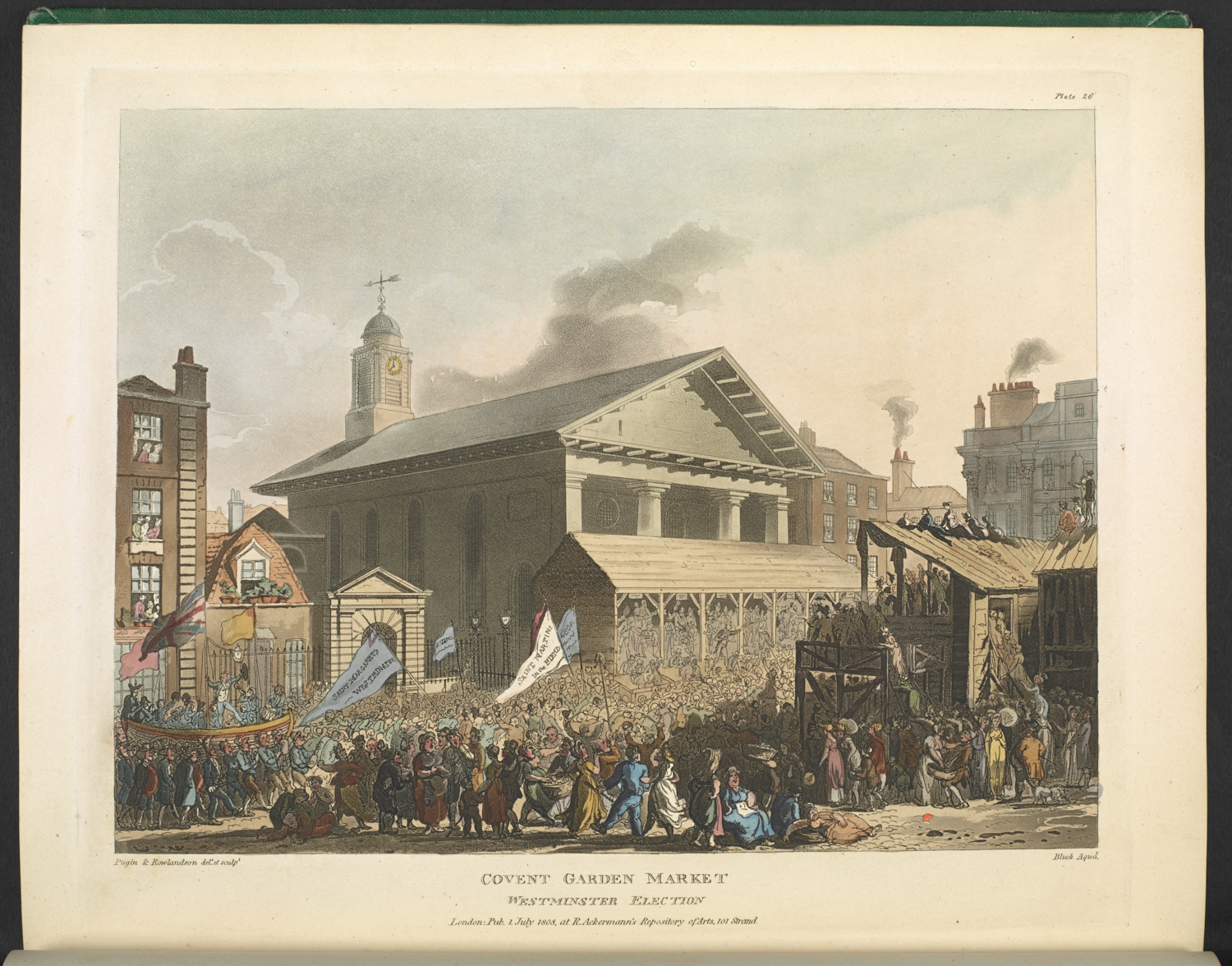 Thomas Rowlandson, Augustus Charles Pugin, and John Bluck, COVENT GARDEN MARKET WESTMINSTER ELECTION, from The Microcosm of London, (London: Ackermann, 1808), etching and aquatint, 23.1 x 27.9 cm C.194.B.305-307 (vol.I, plate facing p.209)