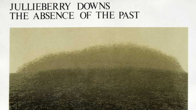 Jullieberry Downs - The Absence of the Past, by Bob Chaplin and Stephen Bann.