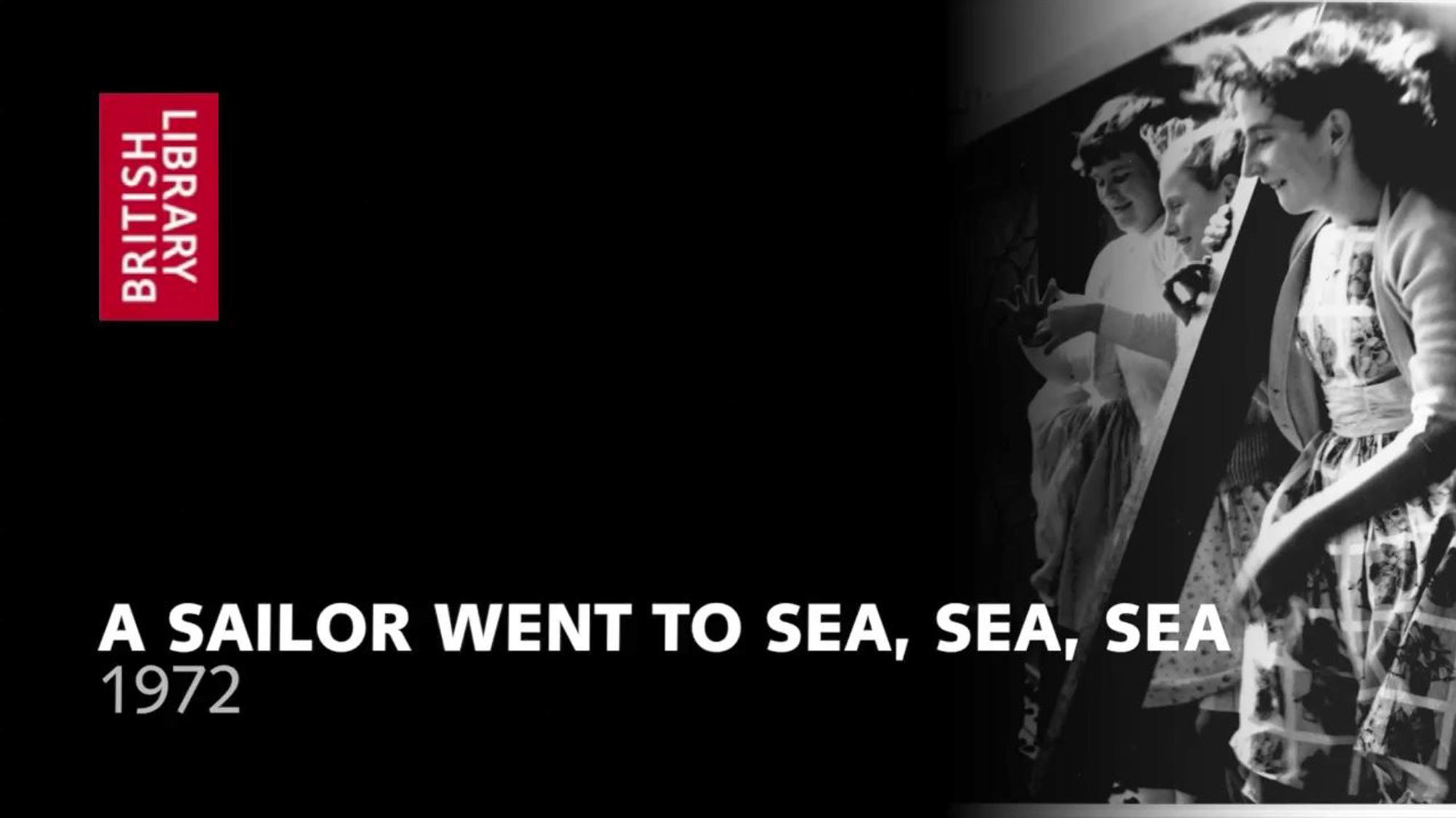 A sailor went to sea, sea, sea - The British Library