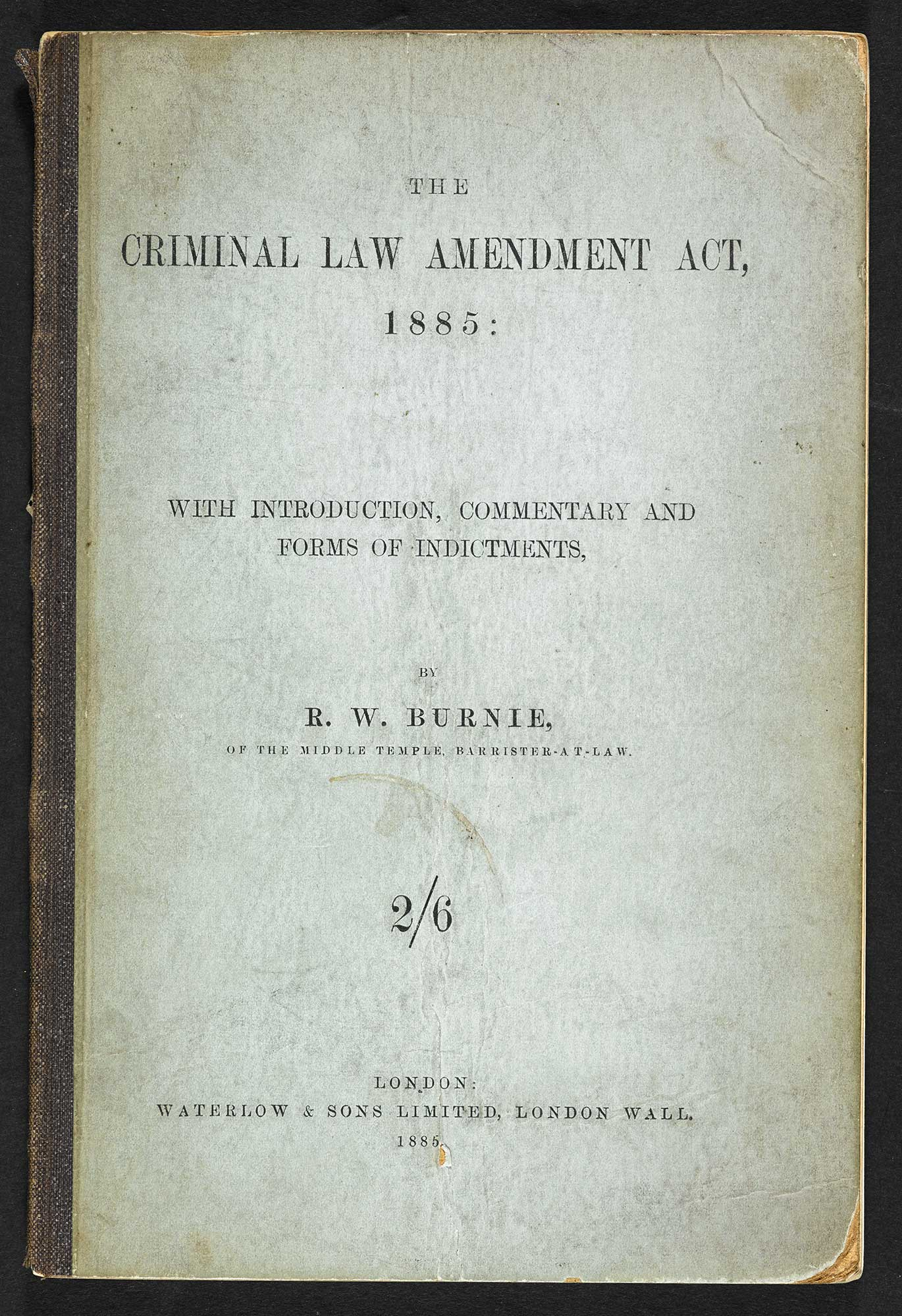 The Criminal Law Amendment Act, 1885 by R.W.Burne (c) British Library Board